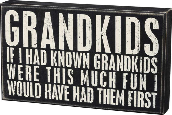 Box Sign - If I Had Known Grandkids Were | PREORDER