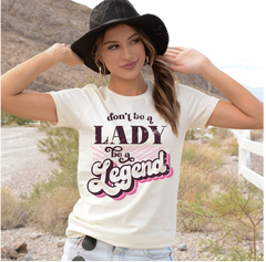Don't be a Lady, be a Legend  |PREORDER|
