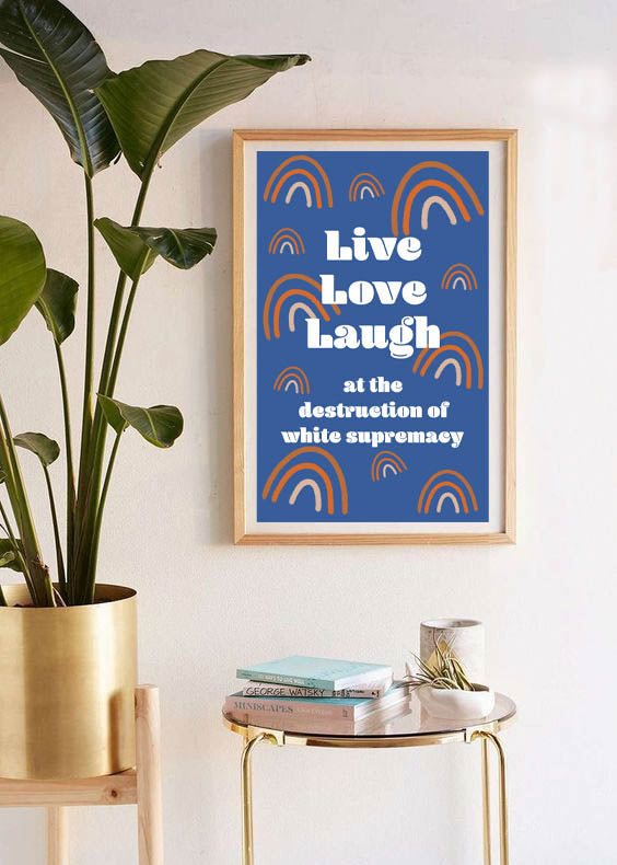 Live Love Laugh Poster (PROCEEDS FOR PROTESTERS)