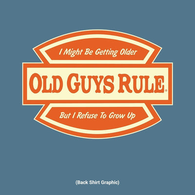 Old Guys Rule - Refuse To Grow Up - Heather Indigo T-Shirt - Back Design
