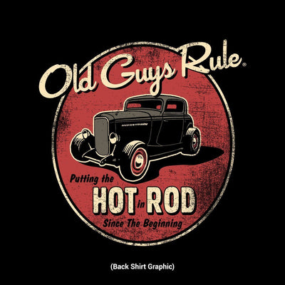 Old Guys Rule - Putting The Hot In Rod Since The Beginning - Black T-Shirt - Back Design