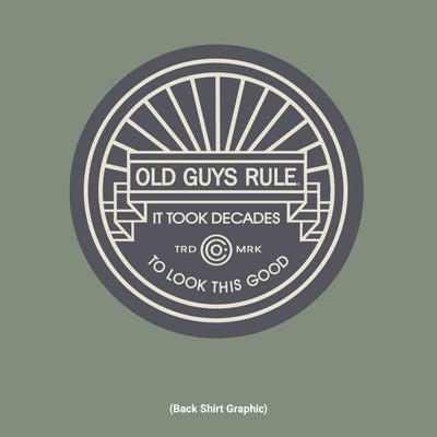 Old Guys Rule - It Took Decades - Heather Military Green T-Shirt - Back Graphic