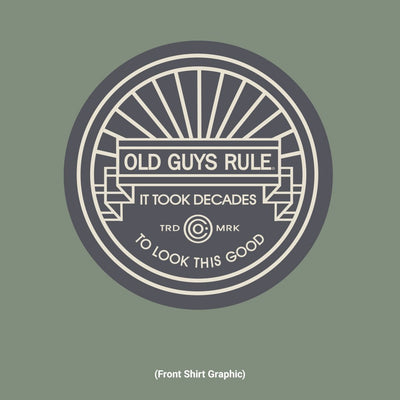 Old Guys Rule - It Took Decades - Heather Military Green T-Shirt - Front Graphic