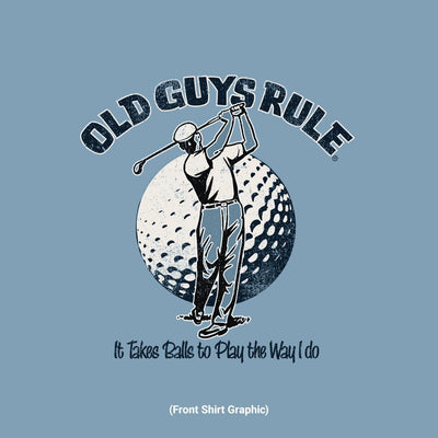 Old Guys Rule - It Takes Balls - Stone Blue T-Shirt - Front Graphic