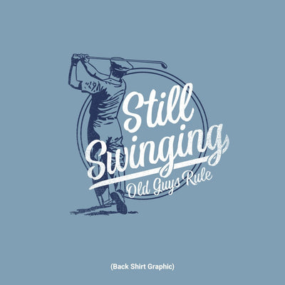 Old Guys Rule - Still Swinging - Stone Blue - Back Graphic