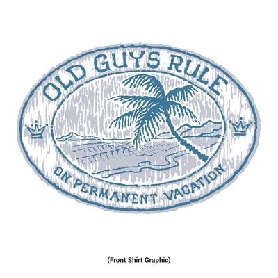 Old Guys Rule - On Permanent Vacation - White T-Shirt - Front Design