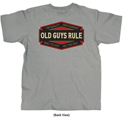 Old Guys Rule - Top Quality / Very Durable / Built To Last / Not Too Fast - Gravel T-Shirt - Back