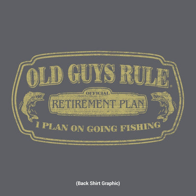 Old Guys Rule - T-Shirt - Retirement Plan - Charcoal - Back Graphic