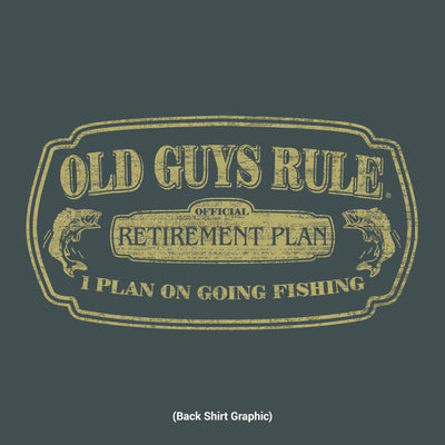 Old Guys Rule - Retirement Plan - I Plan On Going Fishing - Dark Heather T-Shirt - Back Design