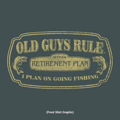 Old Guys Rule - Retirement Plan - I Plan On Going Fishing - Dark Heather T-Shirt - Front Design