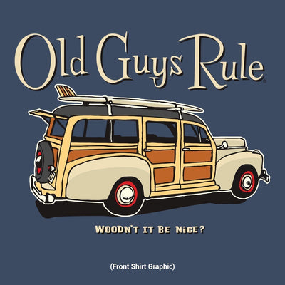Old Guys Rule - Woodn't It Be Nice - Navy Heather T-Shirt - Front Design
