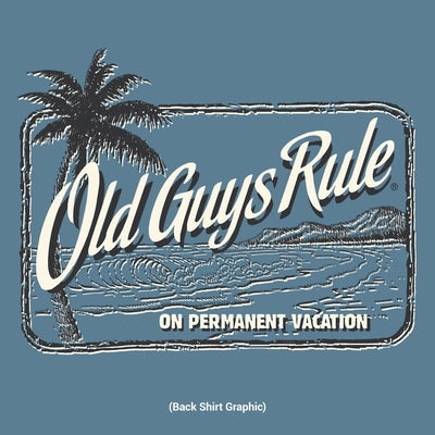 Old Guys Rule - On Permanent Vacation - Heather Indigo T-Shirt - Back Design