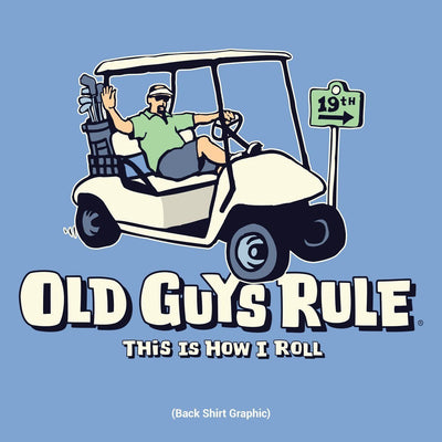 Old Guys Rule - This Is How I Roll - Kings Blue T-Shirt - Back Design