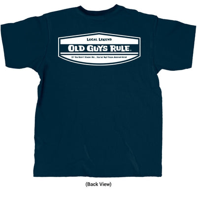 Old Guys Rule - Local Legend - Navy Blue T-Shirt - Back