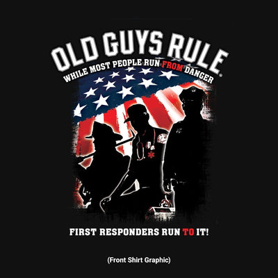 Old Guys Rule - First Responder - Black T-Shirt - Front Graphic