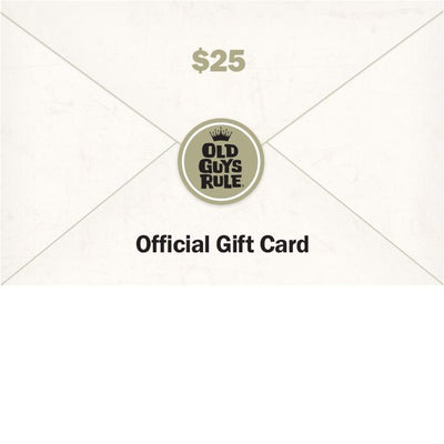 Old Guys Rule - Gift Card - $25