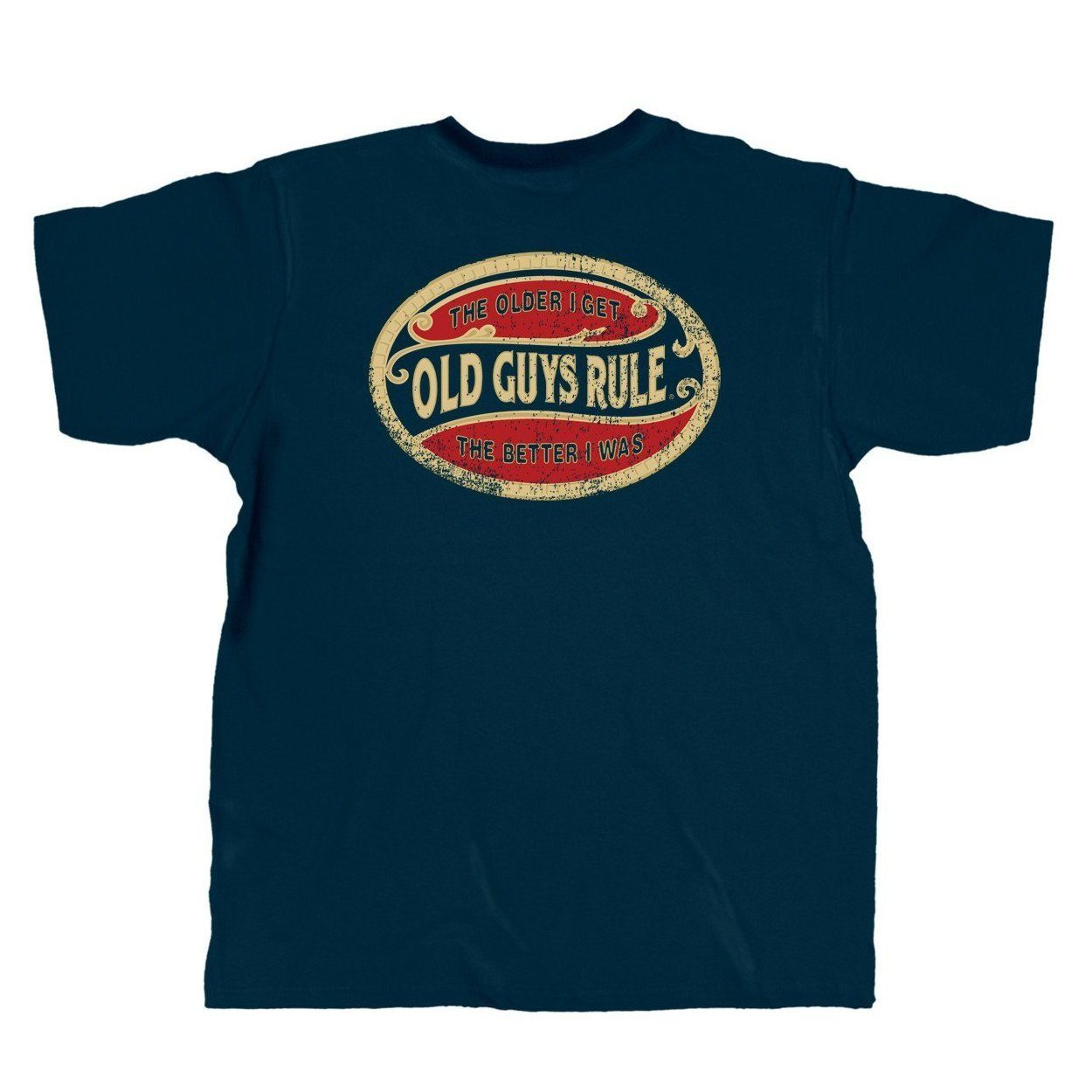 Old Guys Rule - The Older I Get... The Better I Was - Navy T-Shirt - Main View