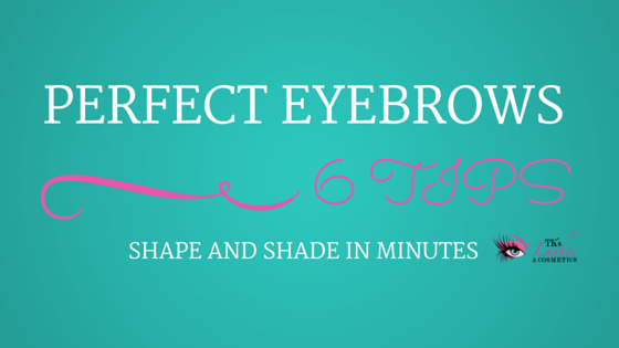 6 TIPS TO SHAPE AND SHADE PERFECT EYEBROWS