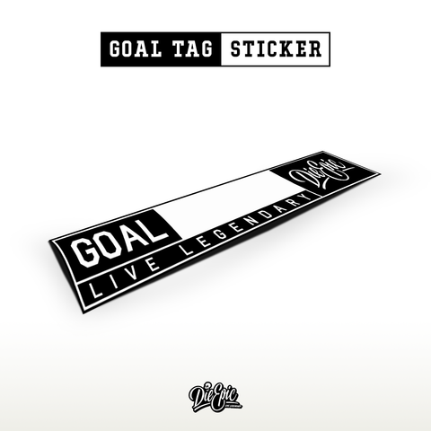 Image of Goal Tag Die Epic Sticker