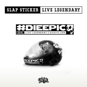 #DieEpic Epic Slap Sticker - Live Legendary.