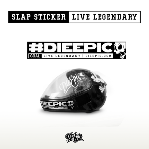 Image of #DieEpic Epic Slap Sticker - Live Legendary.