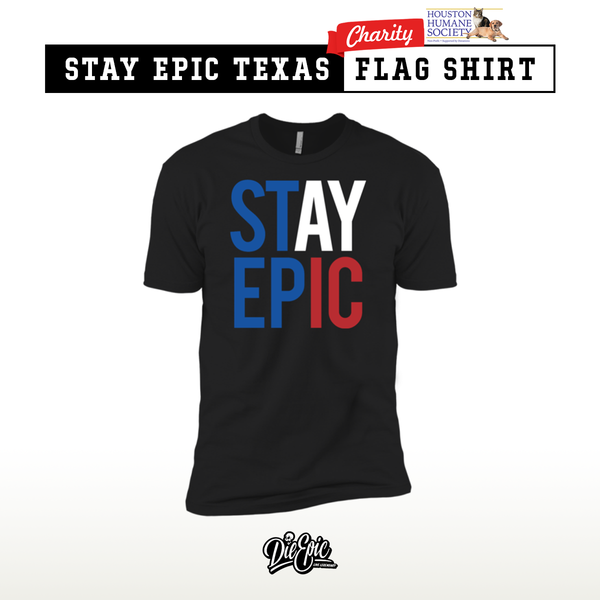 Stay Epic Texas Flag Shirt [Charity]