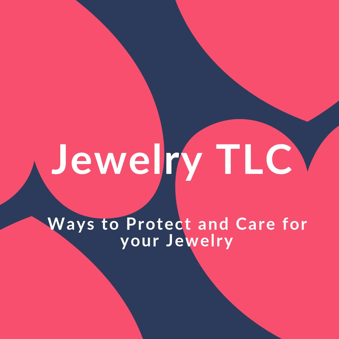 Caring for your Crafted Jewelry