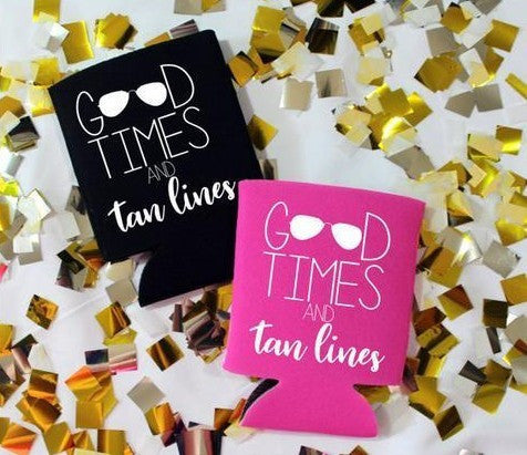 Good times and tans lines koozie- Sold Out