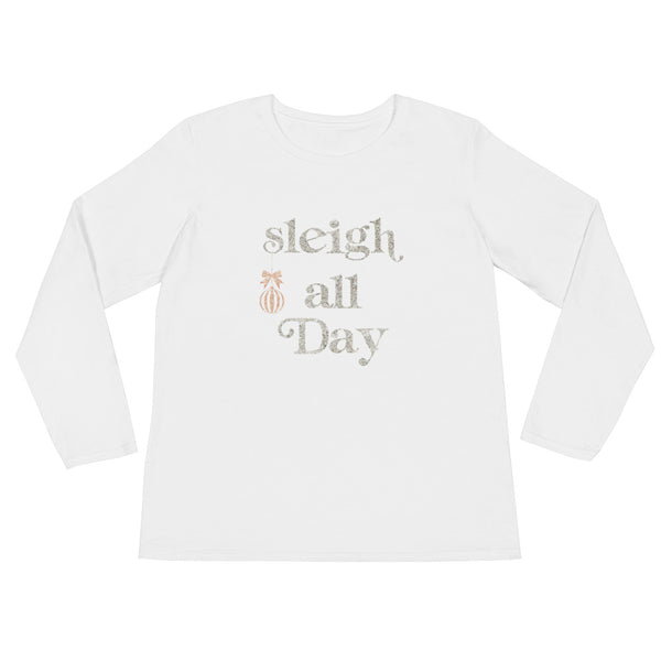 Sleigh all Day - Ladies' Long Sleeve T-Shirt - Berkley's Boutique