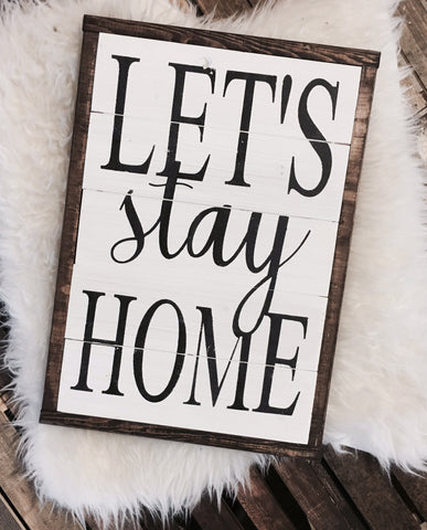 Let's Stay Home Sign Framed Wood SIgn