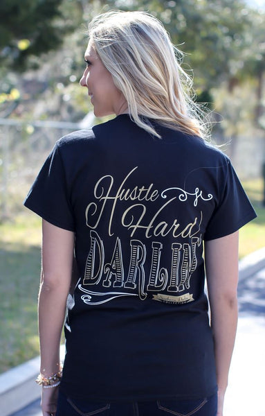 Hustle Hard Darlin Short Sleeve Tee
