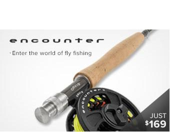 ENCOUNTER FLY ROD OUTFITS - The TroutFitter Fly Shop