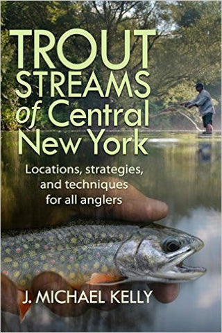 Trout Streams of Central New York - The TroutFitter Fly Shop