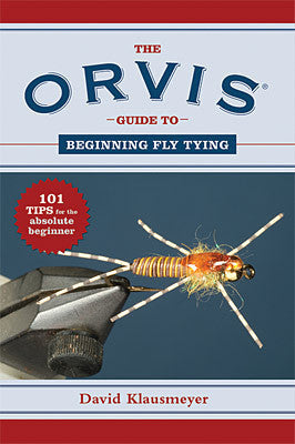 The Orvis Guide To Beginning Fly Tying - The TroutFitter Fly Shop - Syracuse, New York