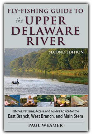 Fly-Fishing Guide to the Upper Delaware River 2nd Edition - The TroutFitter Fly Shop