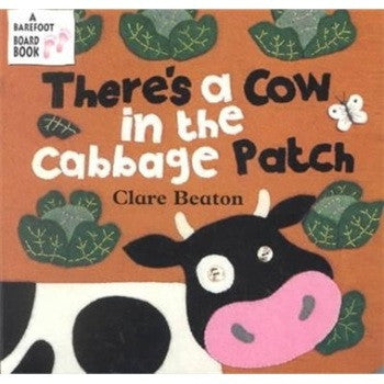 There´s a Cow in the Cabbage Patch - Baby and Toddler Board Book