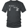 """Pi Be Rational Get Real"" Science Tee for teenagers and adults"