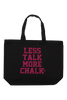 Less Talk More Chalk Tote Bag - Fuchsia Glitter