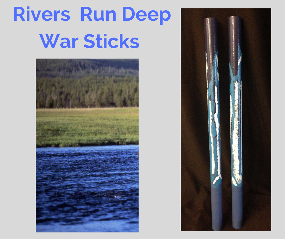 Rivers Run Deep War Sticks