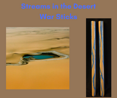 Streams in the Desert War Sticks