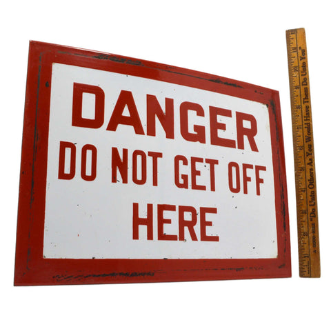 "Vintage PORCELAIN CAUTION SIGN ""DANGER DO NOT GET OFF HERE"" Subway Warning? RARE"