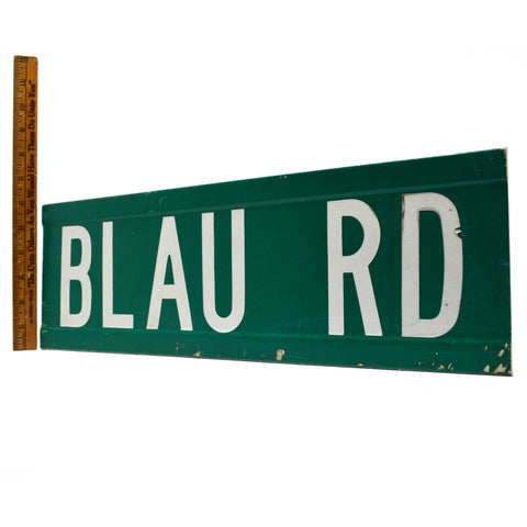 "Vintage STEEL STREET SIGN ""BLAU RD"" Green & White 6x18 DOUBLE-SIDED ROAD MARKER"