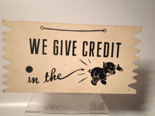 We Give Credit In The... - Funny Vintage Plaque!