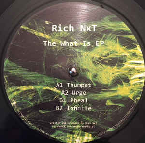 Rich NxT ‎– The What Is EP