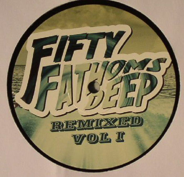 Various ‎– Fifty Fathoms Deep Remixed Vol 1