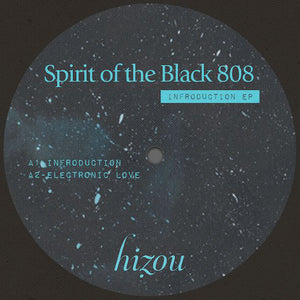 Spirit Of The Black 808 ‎– Infroduction EP