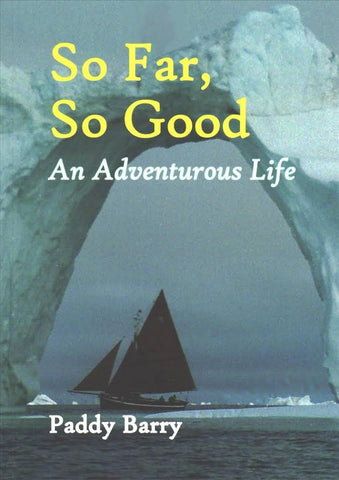 Paddy Barry So Far So Good An Adventurous Life - Viking Marine