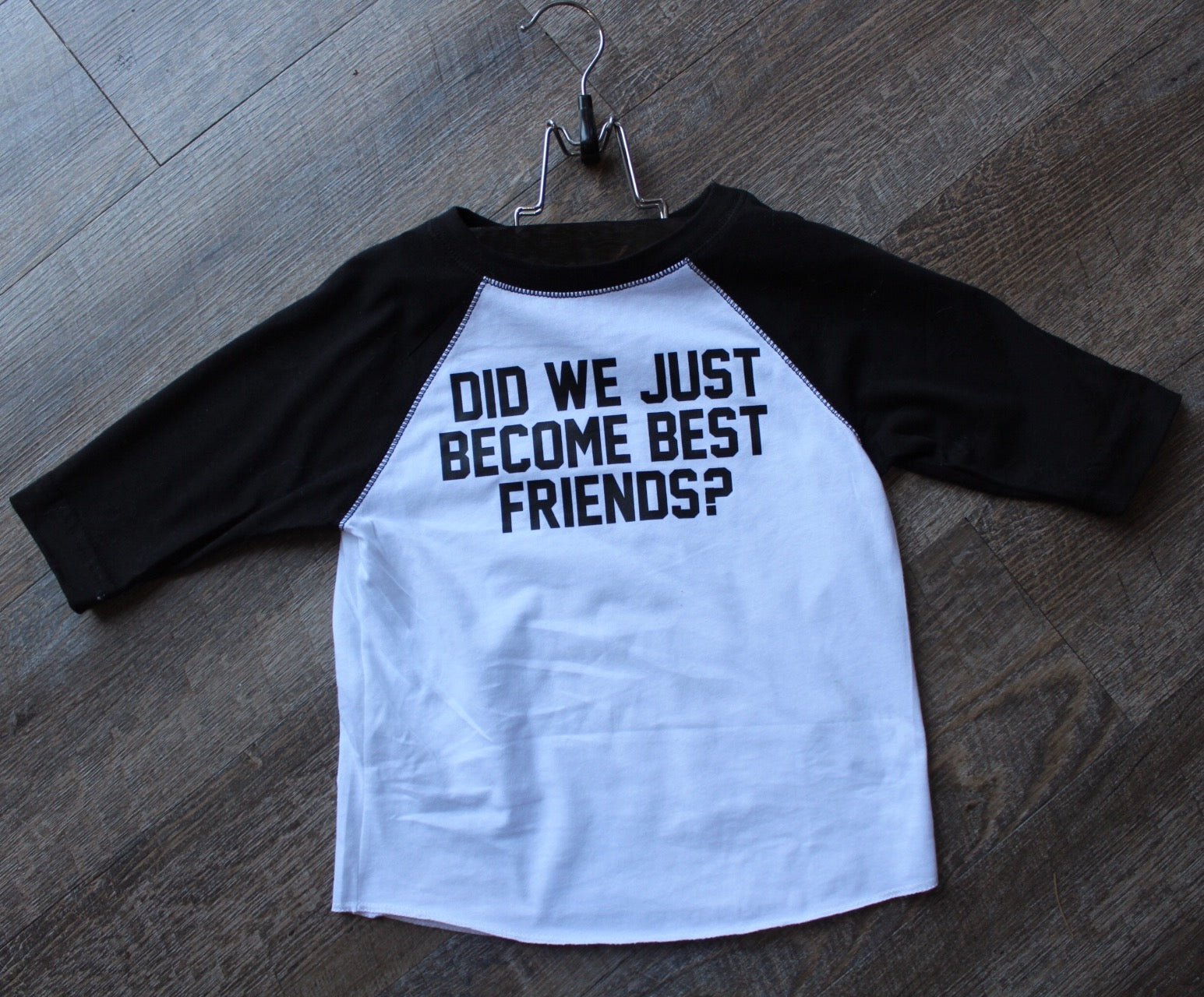 """DID WE JUST BECOME BEST FRIENDS"" tee"