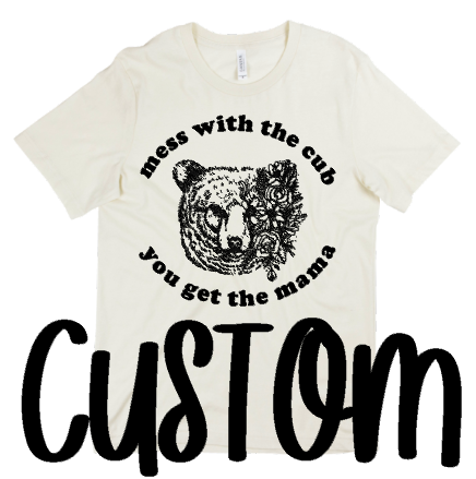 CUSTOM - MESS WITH THE CUB - Short SLEEVE
