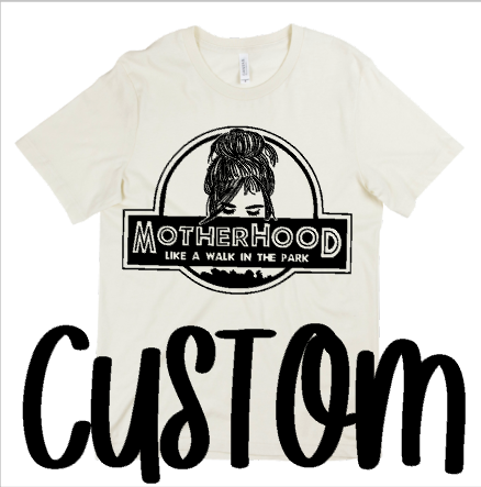 CUSTOM - MOTHERHOOD WALK IN THE PARK - Short SLEEVE